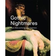 Gothic Nightmares: Fuseli, Blake and the Romantic Imagination (BOK)