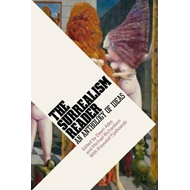 Surrealism Reader: An Anthology of Ideas (BOK)