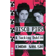 Disco Pigs and Sucking Dublin (BOK)