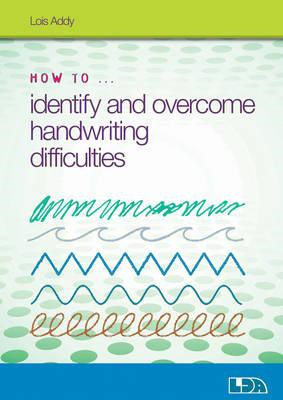 How to Identify and Overcome Handwriting Difficulties (BOK)
