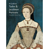 Guide to Tudor and Jacobean Portraits (BOK)
