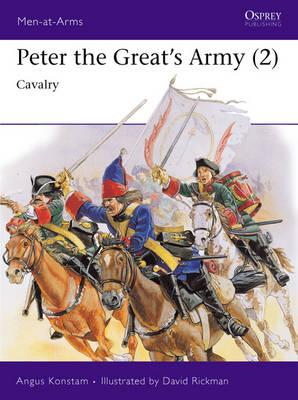 Peter the Great's Army: v.2: Cavalry (BOK)
