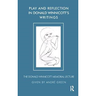 Play and Reflection in Donald Winnicott's Writings (BOK)