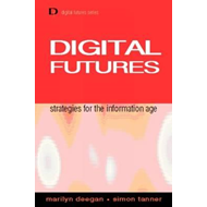 Digital Futures: Strategies for the Information Age (BOK)