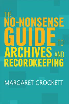 No-nonsense Guide to Archives and Recordkeeping (BOK)