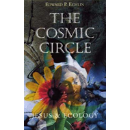 The Cosmic Circle: Jesus and Ecology (BOK)