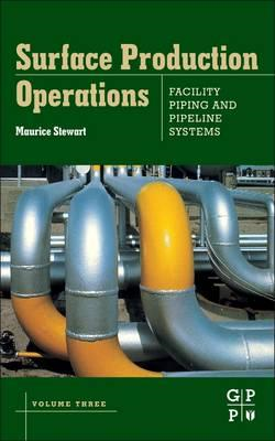 Surface Production Operations: Volume III: Facility Piping a (BOK)
