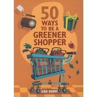 50 Ways to be a Greener Shopper (BOK)