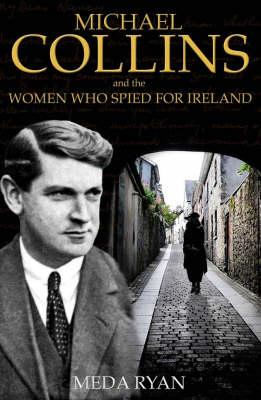 Michael Collins and the Women Who Spied for Ireland (BOK)