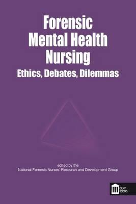 Forensic Mental Health Nursing: Ethical and Legal Issues (BOK)