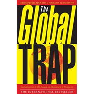 The Global Trap: Globalization and the Assault on Prosperity and Democracy (BOK)