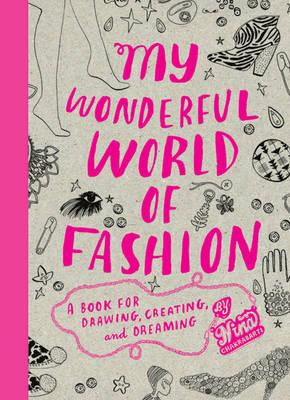 My Wonderful World of Fashion: Book for Drawing, Creating,Dr (BOK)