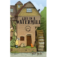 Life in a Watermill (BOK)