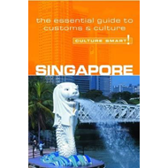 Singapore - Culture Smart! The Essential Guide to Customs & (BOK)