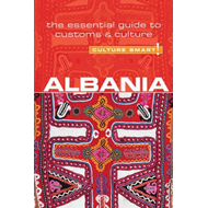 Albania - Culture Smart!: The Essential Guide to Customs & Culture (BOK)