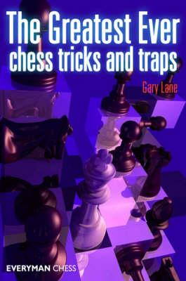 Greatest Ever Chess Tricks and Traps (BOK)