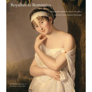 Royalists to Romantics: Women Artists from Versailles, the Louvre, and Other French National Collect (BOK)