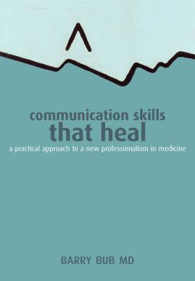 Communication Skills That Heal (BOK)