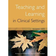 Teaching and Learning in Clinical Settings (BOK)
