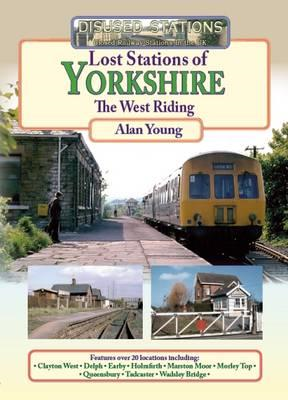 Lost Stations of Yorkshire the West Riding (BOK)