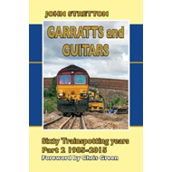 Garratts and Guitars Sixty Trainspotting Years (BOK)