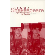 Bilingual Shakespeare: A Practical Approach for Teachers (BOK)