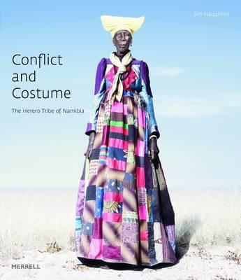 Conflict and Costume: The Herero Tribe of Namibia (BOK)