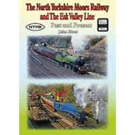North Yorkshire Moors Railway and the Esk Valley Line Past & (BOK)