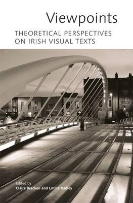 Viewpoints: Theoretical Perspectives on Irish Visual Texts (BOK)
