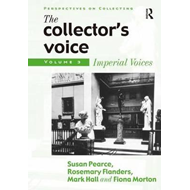 The Collector's Voice: Critical Readings in the Practice of Collecting: v. 3: Modern Voices (BOK)
