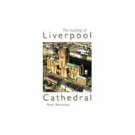 Building of Liverpool Cathedral (BOK)