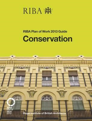 Conservation: RIBA Plan of Work 2013 Guide (BOK)