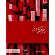 Guide to JCT Minor Works Building Contract 2016 (BOK)