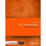 Guide to JCT Intermediate Building Contract (BOK)