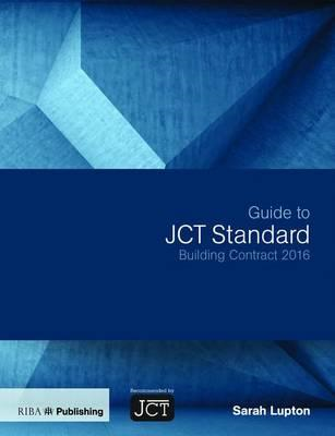 Guide to JCT Standard Building Contract 2016 (BOK)