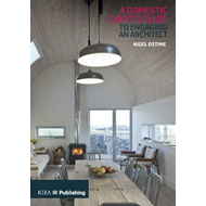 Domestic Client's Guide to Engaging an Architect (BOK)