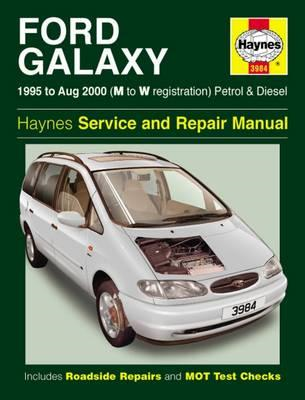 Ford Galaxy Petrol and Diesel Service and Repair Manual: 1995 to 2000 (BOK)