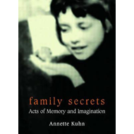 Family Secrets: Acts of Memory and Imagination (BOK)