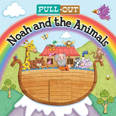 Pull Out Noah and the Animals (BOK)