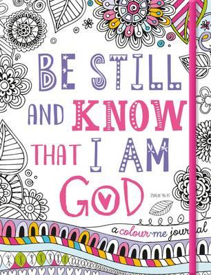 Adult Colouring Book: Be Still and Know That I am God (Colou (BOK)