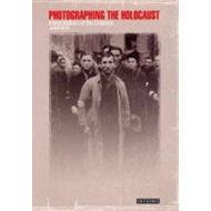 Photographing the Holocaust (BOK)