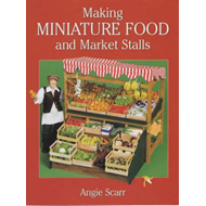 Making Miniature Food and Market Stalls (BOK)