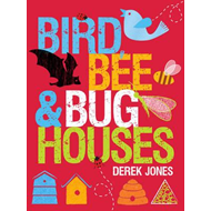 Bird, Bee & Bug Houses (BOK)