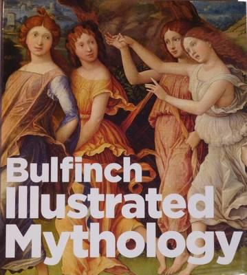 Bulfinch Illustrated Mythology (BOK)