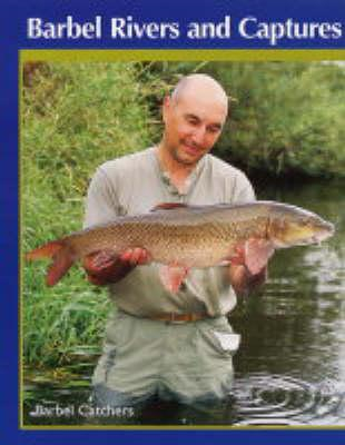 Barbel Rivers and Captures (BOK)