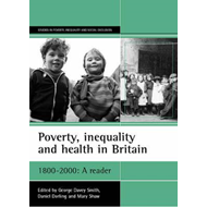 Poverty, Inequality and Health in Britain 1800-2000 (BOK)