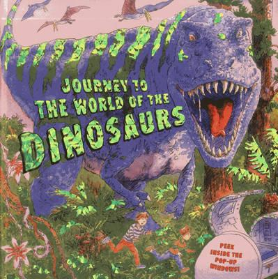 Journey to the World of the Dinosaurs (BOK)