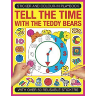 Sticker and Colour-in Playbook: Tell the Time with Teddy Bea (BOK)