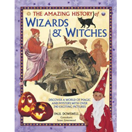 Amazing History of Wizards & Witches (BOK)
