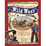 Amazing History of the Wild West (BOK)
